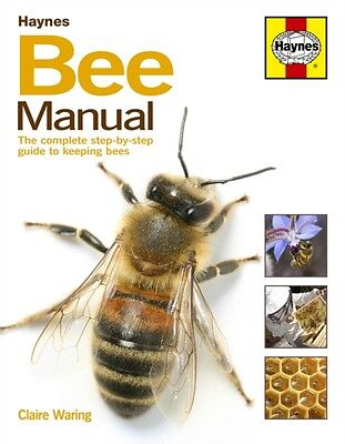 The Bee Manual: The Complete Step-by-Step Guide to Keeping Bees (...