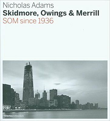 SOM Since 1936:Architecture of Skidmore Owings & Merrill Mid Century Modern RARE