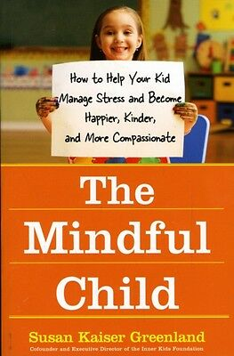 Mindful Child, The (Paperback), Greenland, Susan Kaiser, 9781416583004