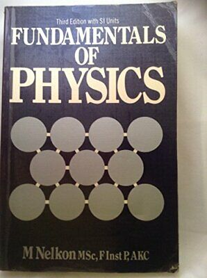 Fundamentals of Physics by Nelkon, Michael Paperback Book The Cheap Fast Free