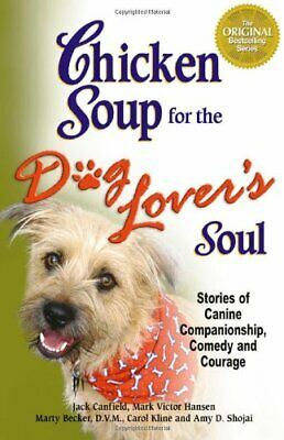 Chicken Soup for the Dog Lover's Soul (Chicken Sou... by Jack Canfield Paperback