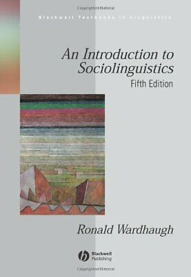 An Introduction to Sociolinguistics (Blackwell... by Wardhaugh, Ronald Paperback