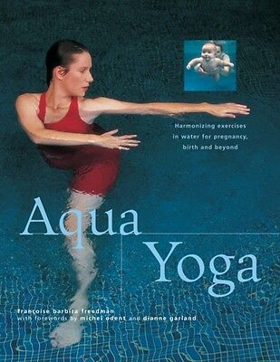 Aqua yoga: Harmonizing Exercises in Water for Pregnancy, Birth and Beyond (Pape.