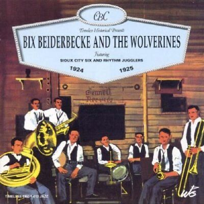 Bix Beiderbecke And The Wolverin... - Bix Beiderbecke And The Wolverines CD QXVG