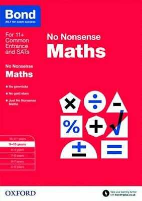 Bond: Maths No Nonsense: 9-10 Years by Bond 11+ Book The Cheap Fast Free Post