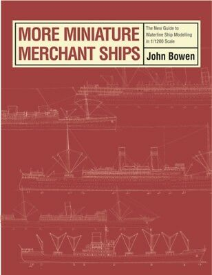 More Miniature Merchant Ships (Hardcover), Bowen, John, 9780851779362