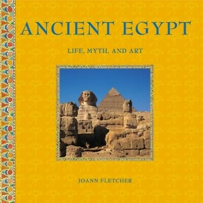 Ancient Egypt: Life, Myth and Art by Fletcher, Joann Hardback Book The Fast Free