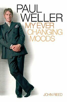 Paul Weller: My Ever Changing Moods by Reed, John 1844494918 The Fast Free