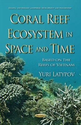 CORAL REEF ECOSYSTEM IN SPACE TIME, Latypov, Yuri, 9781634847056