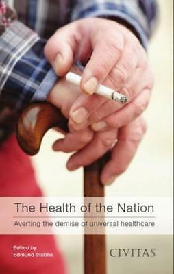 The Health of the Nation: Averting the Demise o... - Edmund Stubbs (Editor) -...