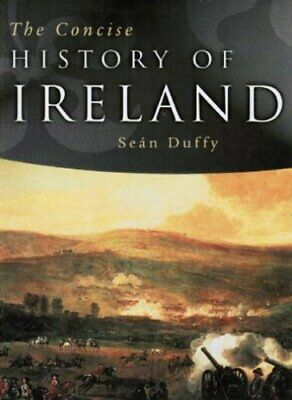 The Concise History of Ireland by Duffy, Sean Hardback Book The Fast Free