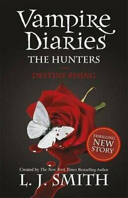 The Vampire Diaries: The Hunters: Destiny Rising: Book 10 by J Smith, L Book The