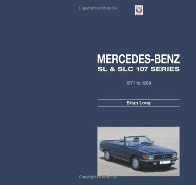 Mercedes-Benz SL and SLC: 107-series 1971 to 1989 by Long, Brian Hardback Book