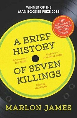 A Brief History of Seven Killings: WINNER of the Man Booker ... by James, Marlon