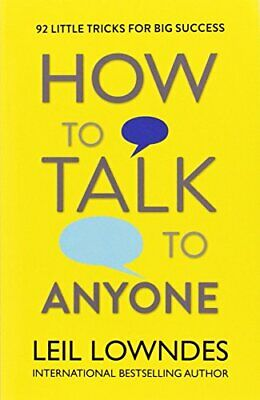 How to Talk to Anyone: 92 Little Tricks For Big S... by Lowndes, Leil 0722538073