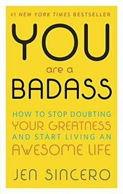 You Are a Badass: How to Stop Doubting Your Greatn... by Sincero, Jen 0762447699