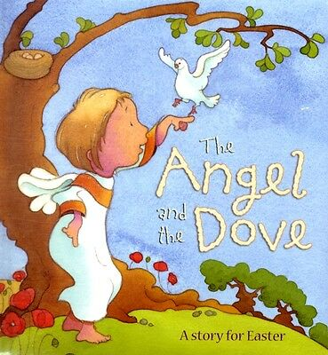 The Angel and the Dove: A Story for Easter (Hardcover), Piper, So. 9780745961231