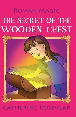 The Secret of the Wooden Chest (Roman Magic) by Catherine Rosevear Book The
