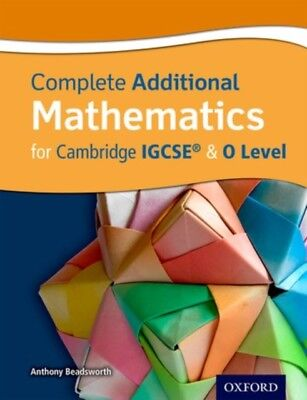 COMPLETE ADDITIONAL MATHEMATICS FOR CAM, Beadsworth, Tony, 978019...