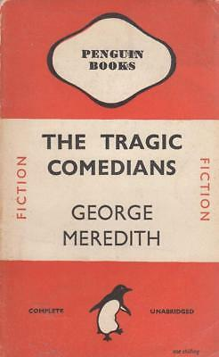 The Tragic Comedians. Penguin Fiction No. 0577 - George Meredith - Acceptable...