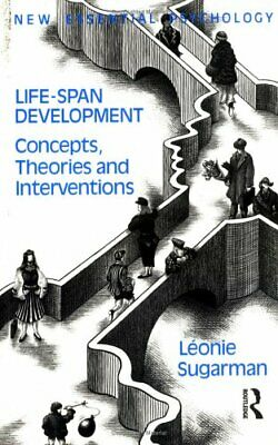 Life-span Development: Frameworks, Accounts and... by Sugarman, Leonie Paperback