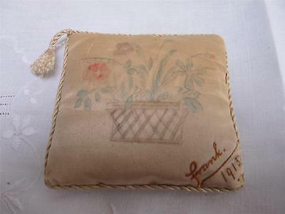 "Antique Edwardian Hand Painted Silk & Embroidered Pin Cushion "" Frank 1913"""