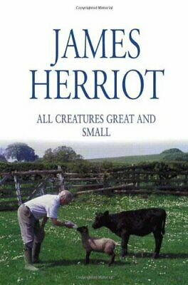 All Creatures Great and Small: The Classic Memoir... by Herriot, James Paperback