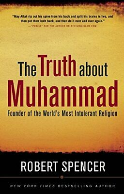 The Truth About Muhammad: Founder of ... by Spencer, Robert Paperback / softback
