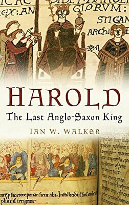 Harold: The Last Anglo-Saxon King by Walker, Ian W Paperback Book The Cheap Fast