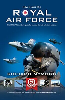 How To Join The Royal Air Force: The ULTIMATE insider's guid... by How2become, .
