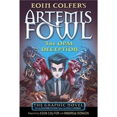 Artemis Fowl: The Opal Deception The Graphic Novel Colfer, Eoin (Author)