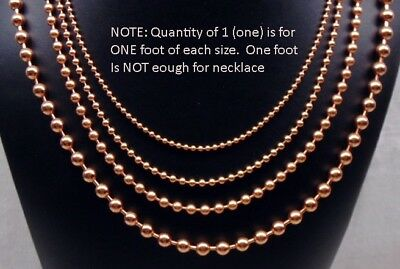 100% COPPER BALL CHAIN ~ 4  different sizes ~ 1 foot + 2 connectors per size)