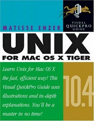 Unix for Mac OS X 10.4 Tiger: Visual QuickPro Guide by Enzer, Matisse Paperback