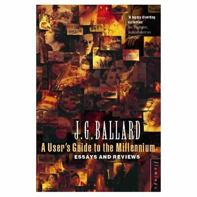 A User's Guide to the Millennium: Essays and Reviews - Paperback NEW J. G. Balla