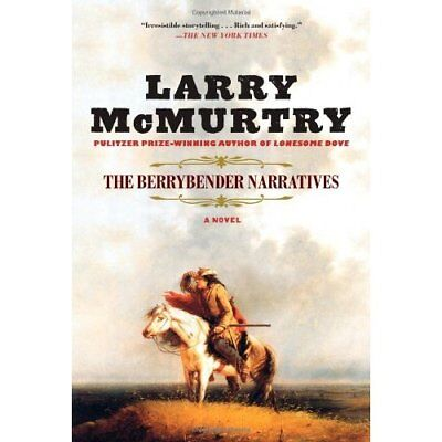 The Berrybender Narratives - Hardcover NEW Larry McMurtry 2011-11-15