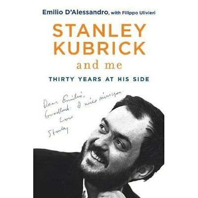 Stanley Kubrick and Me - Hardcover NEW D'Alessandro, E 2016-06-23