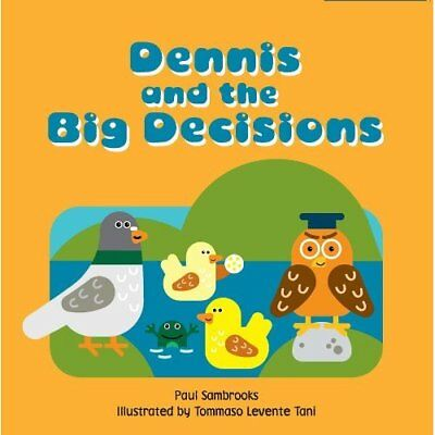 Dennis and the Big Decisions - Paperback NEW Sambrooks, Paul 2011-07-06