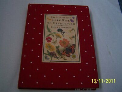 The Illustrated Lark Rise to Candleford by Thompson, Flora Hardback Book The