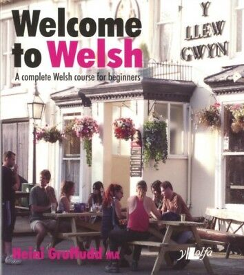 Welcome to Welsh: A Complete Welsh Course for Beginners (Paperbac...