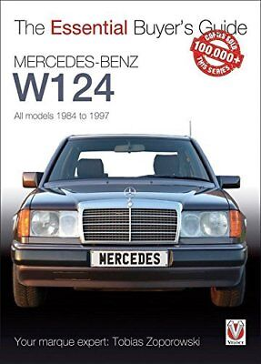 Mercedes-Benz W124 - All models 1984-1997 (Essential Buyer's Guide Series)