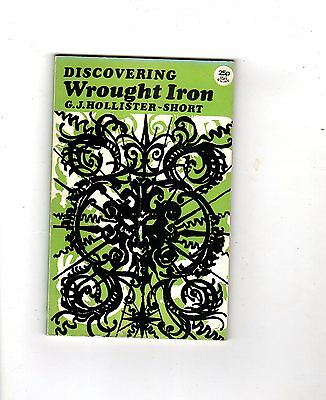 Discovering Wrought Iron. - C J Hollister-Short-Nice Copy