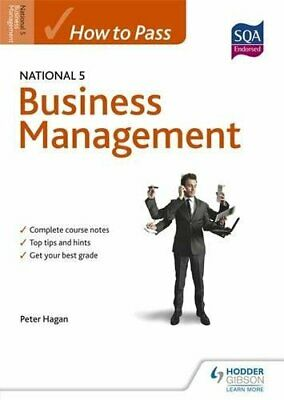 How to Pass National 5 Business Management (How to Pass - Nat... by Hagan, Peter