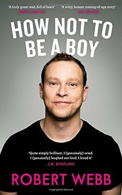 How Not To Be a Boy by Webb, Robert Book The Cheap Fast Free Post