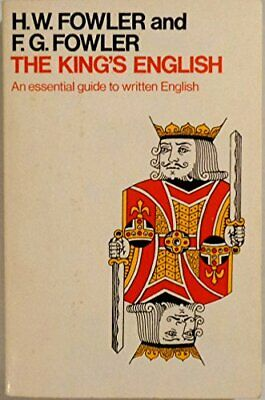 The King's English: An Essential Guide to W... by Fowler, H. W.; Fowle Paperback