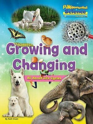 Fundamental Science Key Stage 1: Growing and Changing: All About... by Ruth Owen