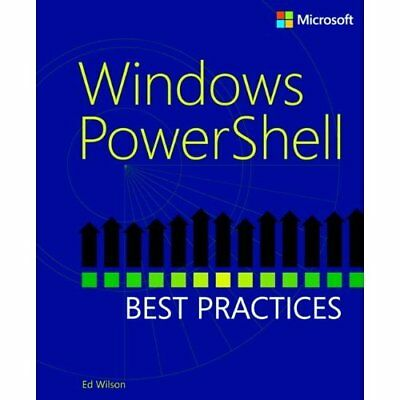 Windows PowerShell Best Practices - Paperback NEW Ed Wilson (Auth 2014-01-06