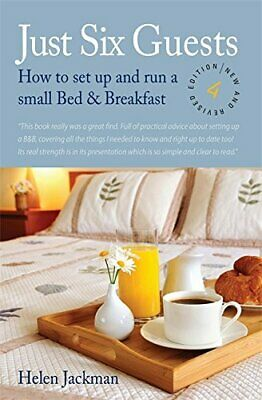 Just Six Guests: How to Set Up and Run a Small B... by Jackman, Helen 1845283937