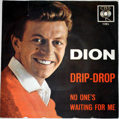 "7"" Dion - Drip-Drop, / No One's Waiting For Me (1963) CBS 1285 - Made in Germany"