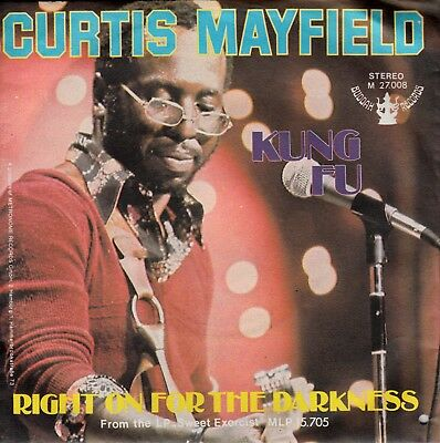 """7""""-  Curtis Mayfield  = Kung Fu / Right On The Darkness"""
