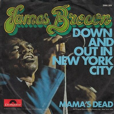 """7""""-  James Brown = Down And Out In New York City / Mamas's Dead"""